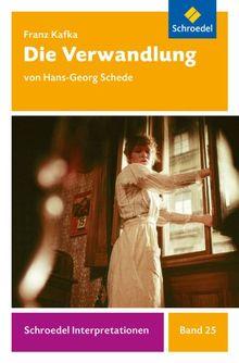 Schroedel Interpretationen: Franz Kafka: Die Verwandlung